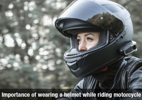 Importance of wearing a Helmet while Riding a Motorcycle