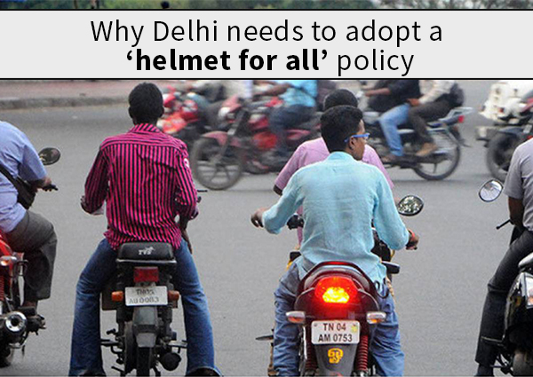 Why Delhi needs to Adopt a 'Helmet for All' Policy