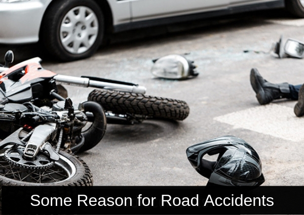 Some Reasons For Road Accidents