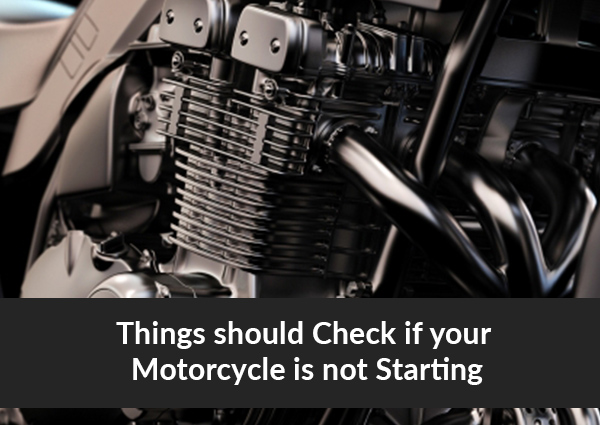 5 Things should Check if your Motorcycle is not Starting
