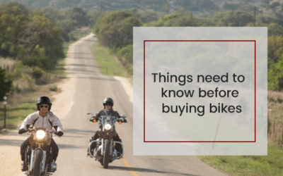 Things need to know before buying Bikes