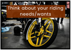 think-about-your-riding-needs-wants