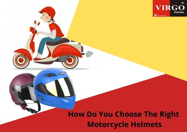 How Do You Choose The Right Motorcycle Helmets